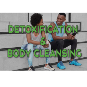 Detoxification and Body Cleansing