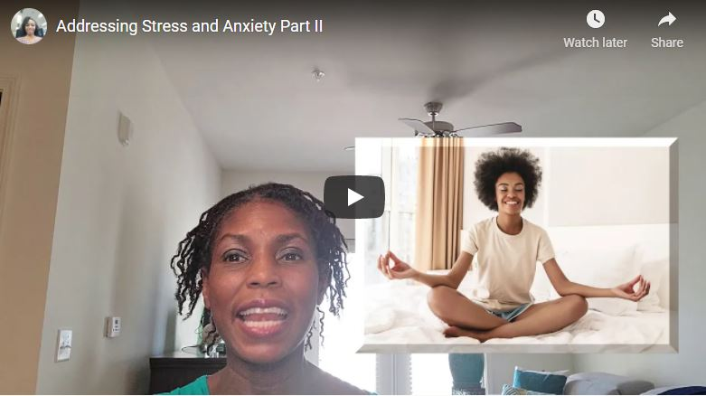 Anxiety and Stress Part II video cover image, by Sakinah Bellamy, Natural Max Health.